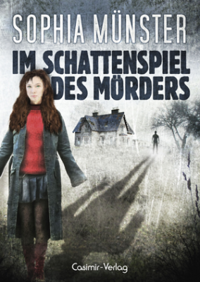 Im Schattenspiel des Mörders von Sophia Münster