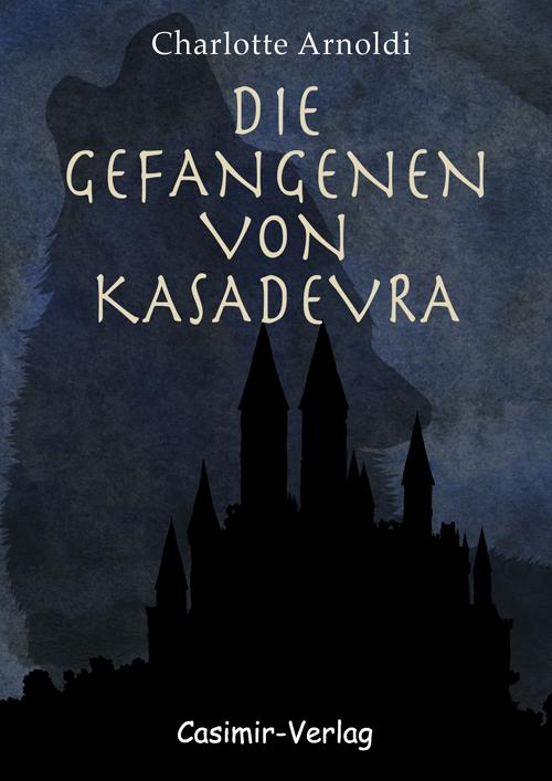 Die Gefangenen von Kasadevra - Buch